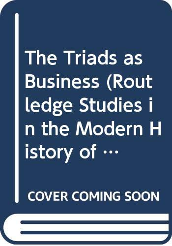 9780415360012: The The Triads As Business