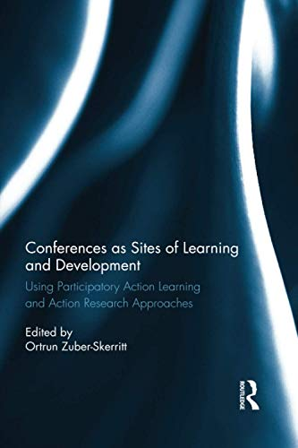 9780415360241: Conferences as Sites of Learning and Development: Using participatory action learning and action research approaches