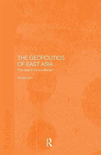 9780415360302: The Geopolitics of East Asia: The Search for Equilibrium