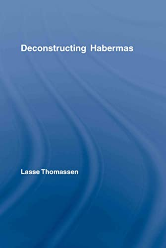 9780415360548: Deconstructing Habermas (Routledge Studies in Social and Political Thought)