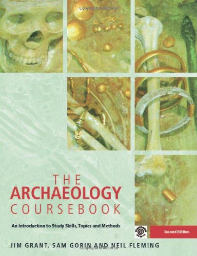 9780415360777: The Archaeology Coursebook: An Introduction to Study Skills, Topics and Methods
