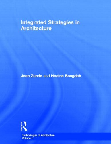 9780415360838: Integrated Strategies in Architecture (Technologies of Architecture)