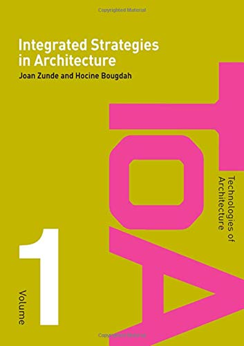 9780415360845: Integrated Strategies in Architecture (Technologies of Architecture)