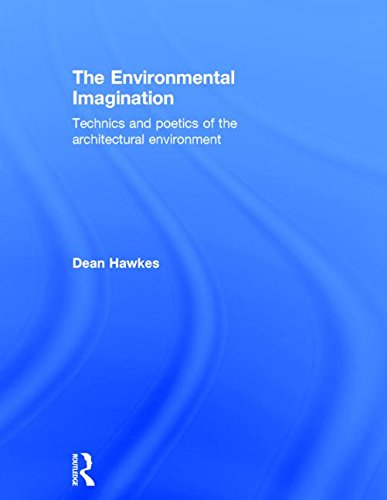 9780415360869: The Environmental Imagination: Technics and Poetics of the Architectural Environment