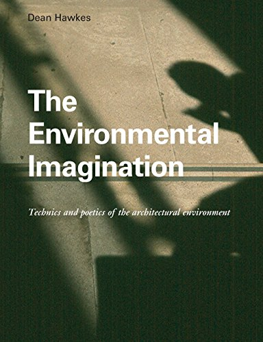 9780415360876: The Environmental Imagination: Technics and Poetics of the Architectural Environment