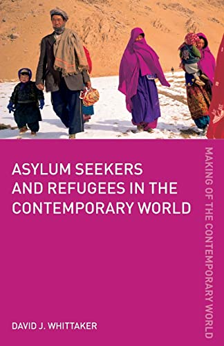 9780415360913: Asylum Seekers and Refugees in the Contemporary World (The Making of the Contemporary World)