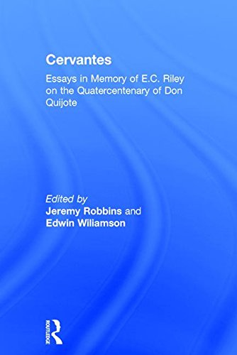 9780415361439: Cervantes: Essays in Memory of E.C. Riley on the Quatercentenary of Don Quijote