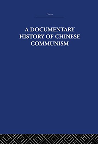 9780415361460: A Documentary History of Chinese Communism (China: History, Philosophy, Economics) (Volume 17)