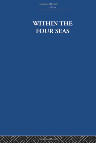 9780415361668: Within the Four Seas: The Dialogue of East and West (China: History, Philosophy, Economics) (Volume 39)