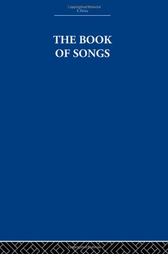 9780415361743: The Book of Songs (China: History, Philosophy, Economics)