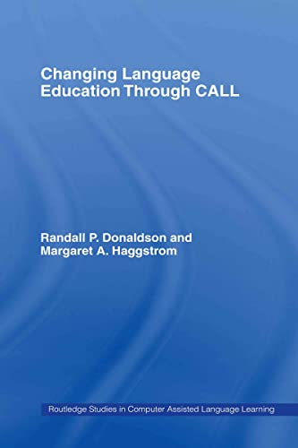 9780415361873: Changing Language Education Through CALL (Routledge Studies in Computer Assisted Language Learning)