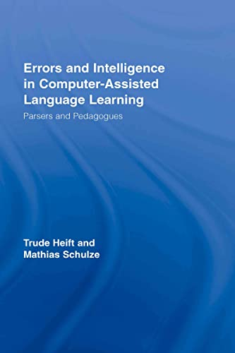 Errors and Intelligence in Computer-Assisted Language Learning: Parsers and Pedagogues (Routledge ...
