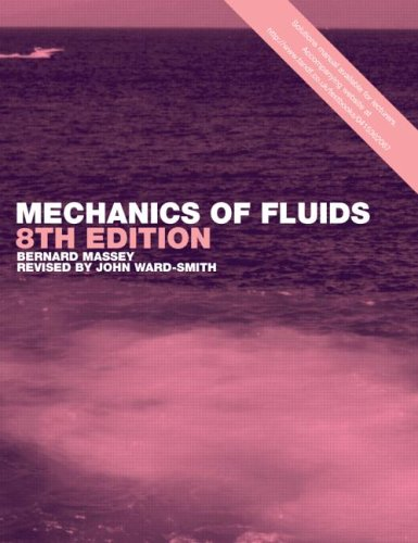 Mechanics of Fluids, Eighth Edition: Ward-Smith, John