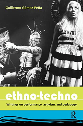 9780415362481: Ethno-Techno: Writings on Performance, Activism and Pedagogy