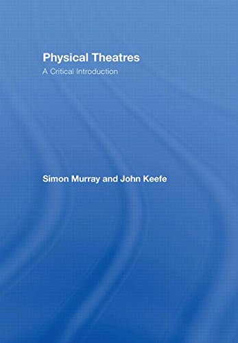 9780415362498: Physical Theatres: A Critical Introduction