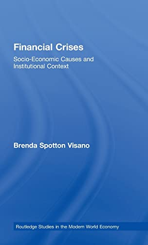 9780415362870: Financial Crises: Socio-Economic Causes and Institutional Context (Routledge Studies in the Modern World Economy)