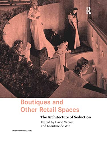 9780415363211: Boutiques and Other Retail Spaces: The Architecture of Seduction (Interior Architecture)