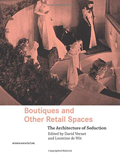 9780415363228: Boutiques and Other Retail Spaces: The Architecture of Seduction (Interior Architecture)