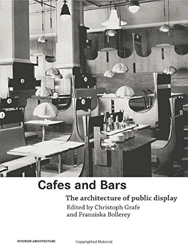 9780415363273: Cafes and Bars: The Architecture of Public Display (Interior Architecture)