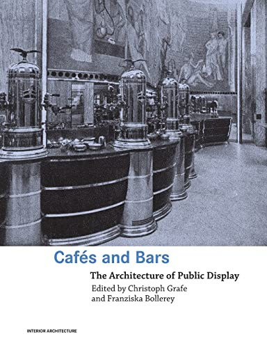 9780415363280: Cafes and Bars: The Architecture of Public Display (Interior Architecture)