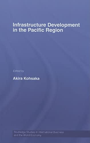 Infrastructure Development in the Pacific Region (Routledge: Kohsaka, Akira