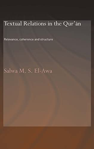 9780415363433: Textual Relations in the Qur'an: Relevance, Coherence and Structure (Routledge Studies in the Qur'an)