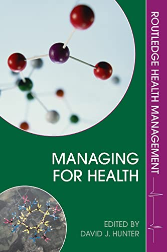 9780415363457: Managing for Health (Routledge Health Management)