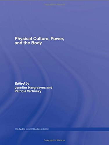 9780415363518: Physical Culture, Power, and the Body (Routledge Critical Studies in Sport)