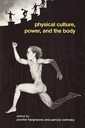 9780415363525: Physical Culture, Power, and the Body (Routledge Critical Studies in Sport)
