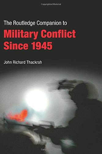 9780415363549: Routledge Companion to Military Conflict since 1945 (Routledge Companions)