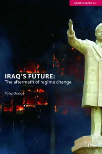 9780415363891: Iraq's Future: The Aftermath of Regime Change (Adelphi series)