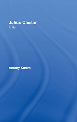 Julius Caesar: A Life (0415364159) by Kamm, Antony