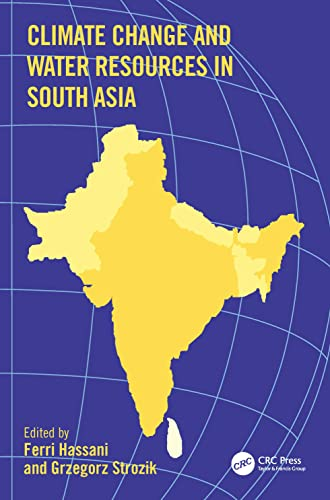 Climate Change and Water Resources in South Asia: CRC Press