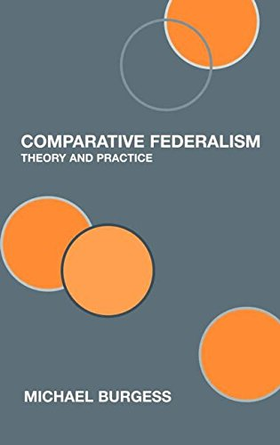 9780415364546: Comparative Federalism: Theory and Practice