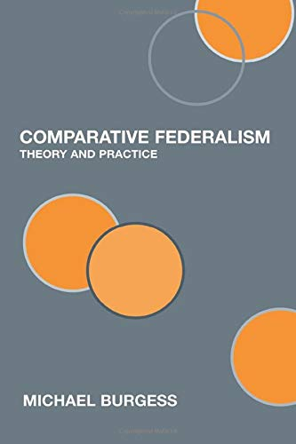 9780415364553: Comparative Federalism: Theory and Practice