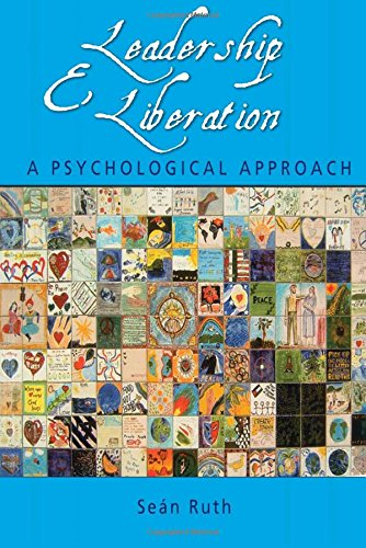9780415364591: Leadership and Liberation: A Psychological Approach