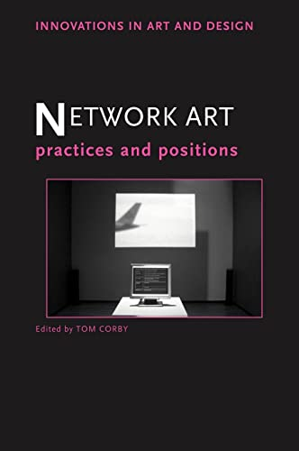9780415364799: Network Art: Practices and Positions (Innovations in Art and Design)
