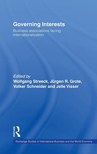 9780415364867: Governing Interests: Business Associations Facing Internationalism (Routledge Studies in International Business and the World Economy)