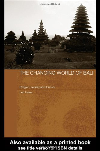 9780415364973: The Changing World of Bali: Religion, Society and Tourism (The Modern Anthropology of Southeast Asia)