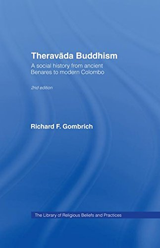 9780415365086: Theravada Buddhism: A Social History from Ancient Benares to Modern Colombo (The Library of Religious Beliefs and Practices)