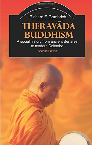 9780415365093: Theravada Buddhism: A Social History from Ancient Benares to Modern Colombo (The Library of Religious Beliefs and Practices)