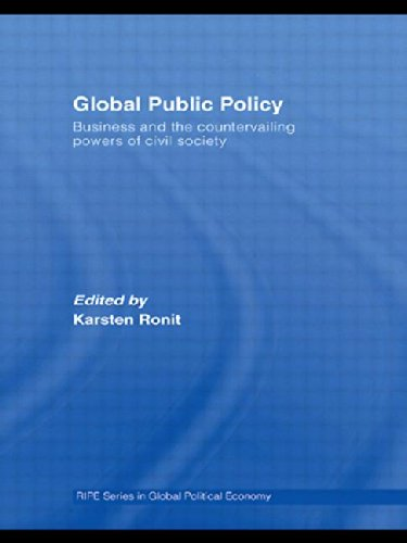 9780415365116: Global Public Policy: Business and the Countervailing Powers of Civil Society (RIPE Series in Global Political Economy)