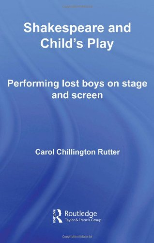 9780415365185: Shakespeare and Child's Play: Performing Lost Boys on Stage and Screen