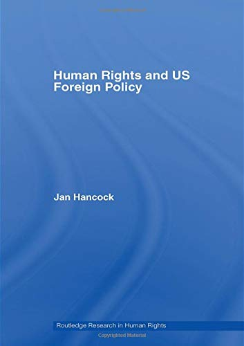 9780415365772: Human Rights and US Foreign Policy