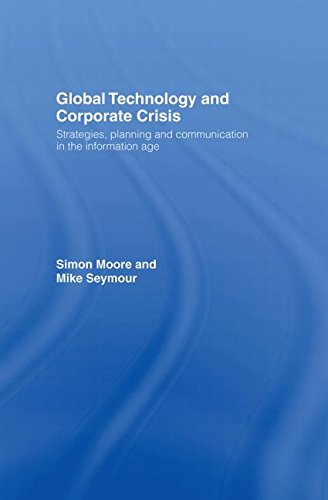 Global Technology and Corporate Crisis: Strategies, Planning and Communication in the Information ...