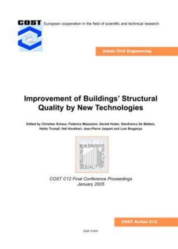 Improvement of Buildings' Structual Quality by New Technologies: Proceedings of the Final ...