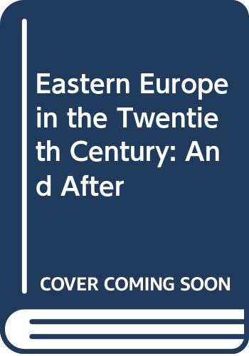 9780415366281: Eastern Europe in the Twentieth Century: And After