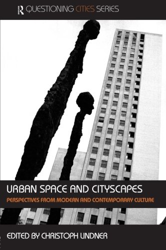 9780415366533: Urban Space and Cityscapes: Perspectives from Modern and Contemporary Culture (Questioning Cities)