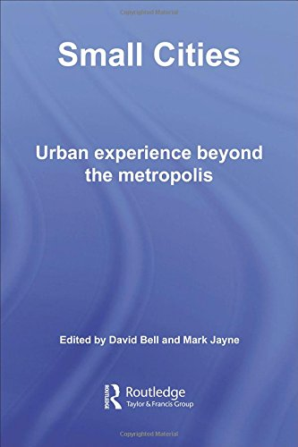 9780415366571: Small Cities: Urban Experience Beyond the Metropolis (Questioning Cities)