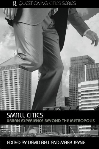 9780415366588: Small Cities: Urban Experience Beyond the Metropolis (Questioning Cities)